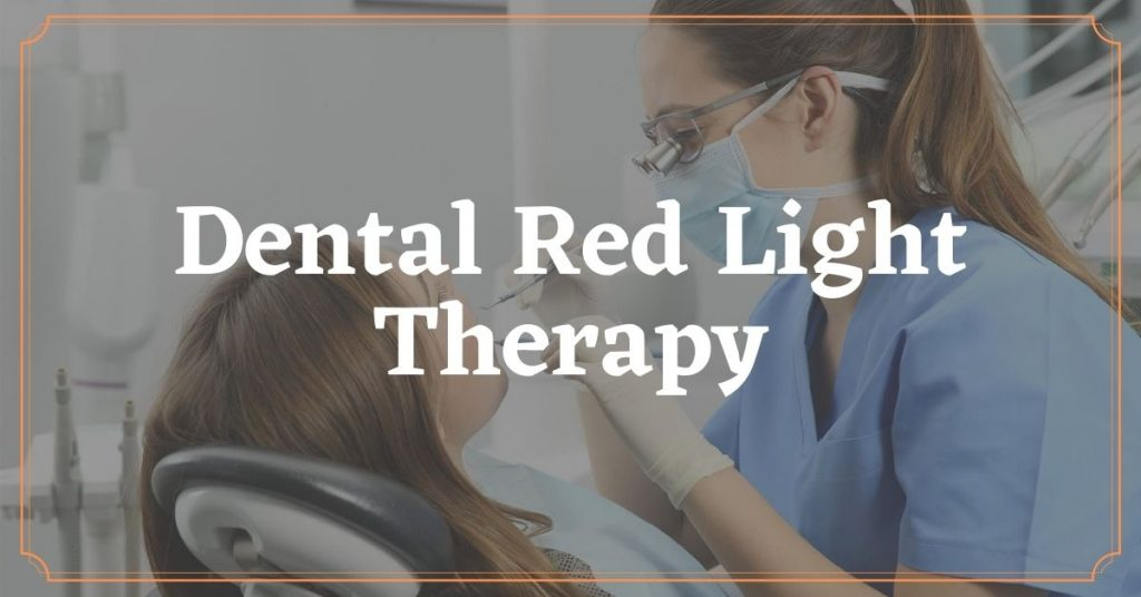 Dental Red Light Therapy
